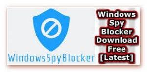 Windows Spy Blocker Download Free 4.28.0 [Latest] in 2020 | Free download,  Download, Spy